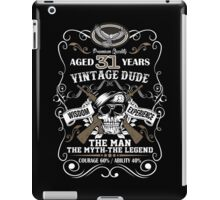 Aged 31 Years Vintage Dude The Man The Myth The Legend iPad Case/Skin