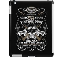 Aged 32 Years Vintage Dude The Man The Myth The Legend iPad Case/Skin