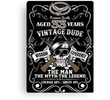 Aged 33 Years Vintage Dude The Man The Myth The Legend Canvas Print