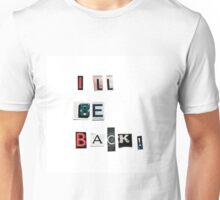 I'll be back - anonymous threatening letters - SQUARE Unisex T-Shirt