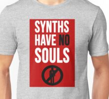 Synths Have No Souls Unisex T-Shirt