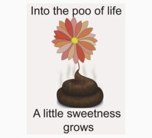 from the poo of life a flower grows by Bagpus