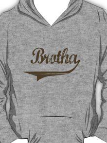 Brotha [-0-] T-Shirt