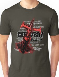 See you space cowboy... Unisex T-Shirt