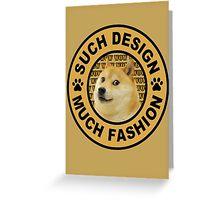 doge (such design much fashion) Greeting Card