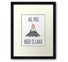 All you need is lava ! Framed Print