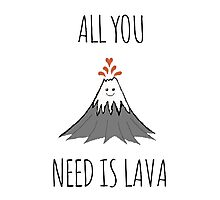 All you need is lava ! Photographic Print
