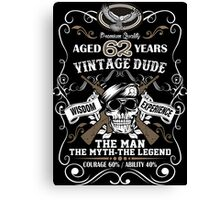 Aged 62 Years Vintage Dude The Man The Myth The Legend Canvas Print