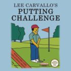 Lee Carvallo's Putting Challenge by T-Riffic