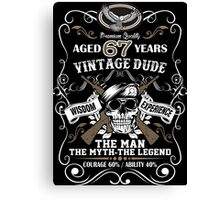 Aged 67 Years Vintage Dude The Man The Myth The Legend Canvas Print