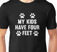 My Kids Have Four Feet Unisex T-Shirt