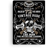 Aged 72 Years Vintage Dude The Man The Myth The Legend Canvas Print