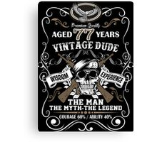 Aged 77 Years Vintage Dude The Man The Myth The Legend Canvas Print