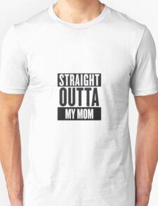 straight outta my mom Unisex T-Shirt