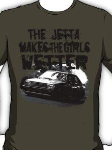 The Jetta Makes The Girls WETTER T-Shirt