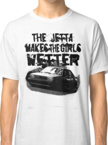 The Jetta Makes The Girls WETTER Classic T-Shirt