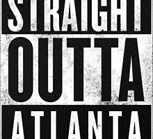 Straight Outta Atlanta by wearz