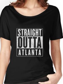 Straight Outta Atlanta Women's Relaxed Fit T-Shirt