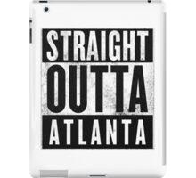 Straight Outta Atlanta iPad Case/Skin