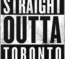 Straight Outta Toronto by wearz