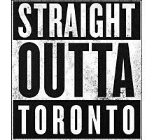 Straight Outta Toronto Photographic Print