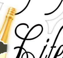 Champagne life (Light) Sticker