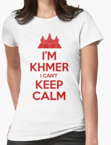 I'm Khmer I Can't Keep Calm Womens Fitted T-Shirt