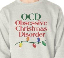 OCD obsessive christmas disorder Pullover