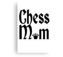 Chess mom Funny Mom geek funny nerd Canvas Print