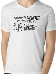 you look so seattle but you feel so la Mens V-Neck T-Shirt