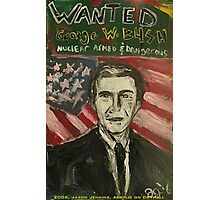 GEORGE W. BUSH WANTED! Photographic Print