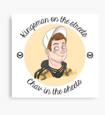 Kingsman on the Streets, Chav in the Sheets Canvas Print