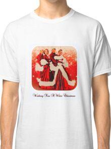Wishing you a White Christmas Classic T-Shirt