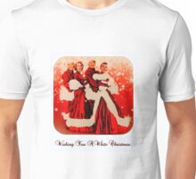 Wishing you a White Christmas Unisex T-Shirt