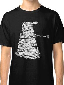 Exterminate V.2 Classic T-Shirt