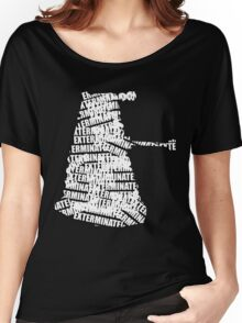 Exterminate V.2 Women's Relaxed Fit T-Shirt