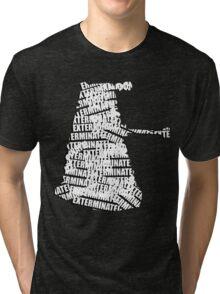 Exterminate V.2 Tri-blend T-Shirt