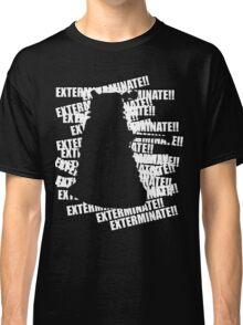 Exterminate V.3 Classic T-Shirt