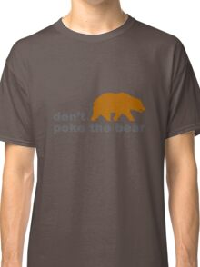 Dont poke the bear funny geek funny nerd Classic T-Shirt
