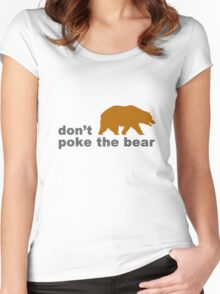 Dont poke the bear funny geek funny nerd Women's Fitted Scoop T-Shirt