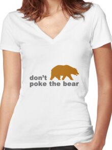 Dont poke the bear funny geek funny nerd Women's Fitted V-Neck T-Shirt