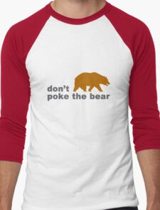 Dont poke the bear funny geek funny nerd Men's Baseball ¾ T-Shirt