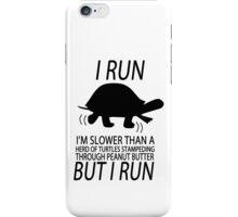 I run slower than turtles but i run geek funny nerd iPhone Case/Skin
