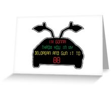 Gun it to 88 Greeting Card