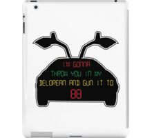 Gun it to 88 iPad Case/Skin
