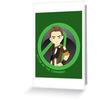 Axton as the Commando  Greeting Card