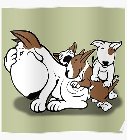 Bull Terrier Puppies with Mum Poster