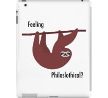 Feeling Philoslothical? iPad Case/Skin