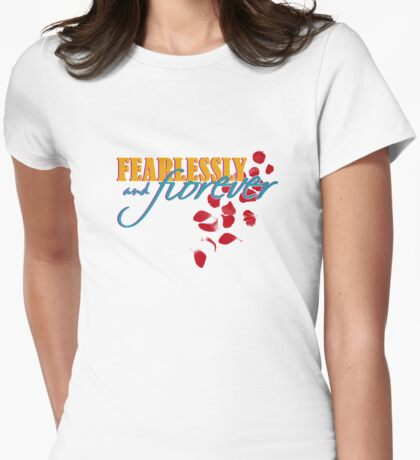 Fearlessly and Forever Womens Fitted T-Shirt