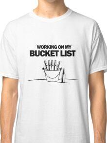 Working on my bucket list geek funny nerd Classic T-Shirt